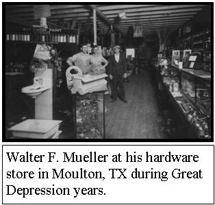 Walter F. Mueller at his hardware store in Moulton, TX during Great Depression years.